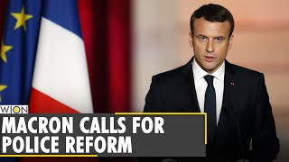 French president emmanuel macron wants to reform the country's security forces | france top news