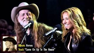 "Willie Nelson, Sheryl Crow & Lukas Nelson - ""Come On Up To The House"" (Heroes)"