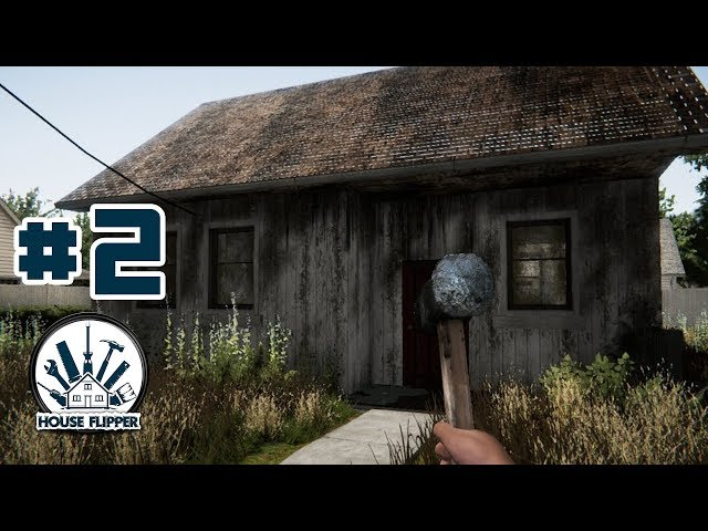 House Flipper - EP 2 - DONT ROB THE PLACE LARRY