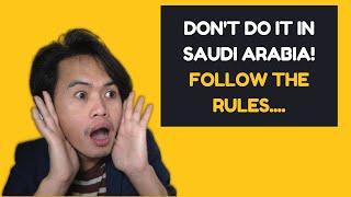 THINGS NOT TO DO IN SAUDI ARABIA - BAWAL SA SAUDI ARABIA
