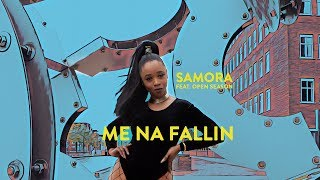 Samora - Me Na Fallin feat.Open Season