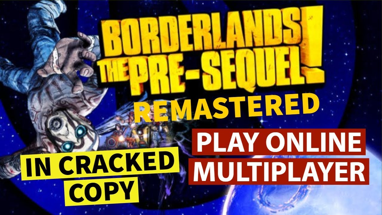How To Play BORDERLANDS THE PRE SEQUEL REMASTERED ONLINE MULTIPLAYER In  Cracked Version