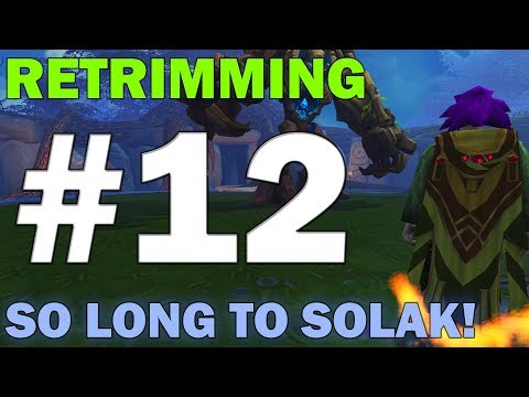 Retrimming | Episode 12 [SO LONG TO SOLAK!] Runescape 3 Gameplay