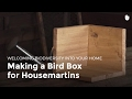Making a Bird Box for Housemartins | Biodiversity