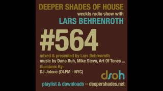 Deeper Shades Of House 564 w/ exclusive guest mix by DJ JOLENE