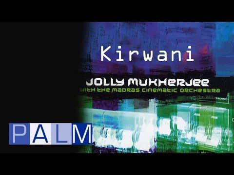 Jolly Mukherjee With The Madras Cinematic Orchestra: Kirwani Mp3