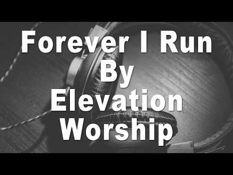 Jesus Culture | Forever I Run Instrumental Music and Lyrics