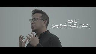 ADERA - Serpihan Hati ( Lirik )