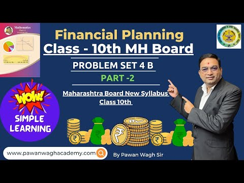 PROBLEM SET 4B Financial Planning | Q.6 TO Q.12 | Class 10th Maharashtra Board New Syllabus PART 2