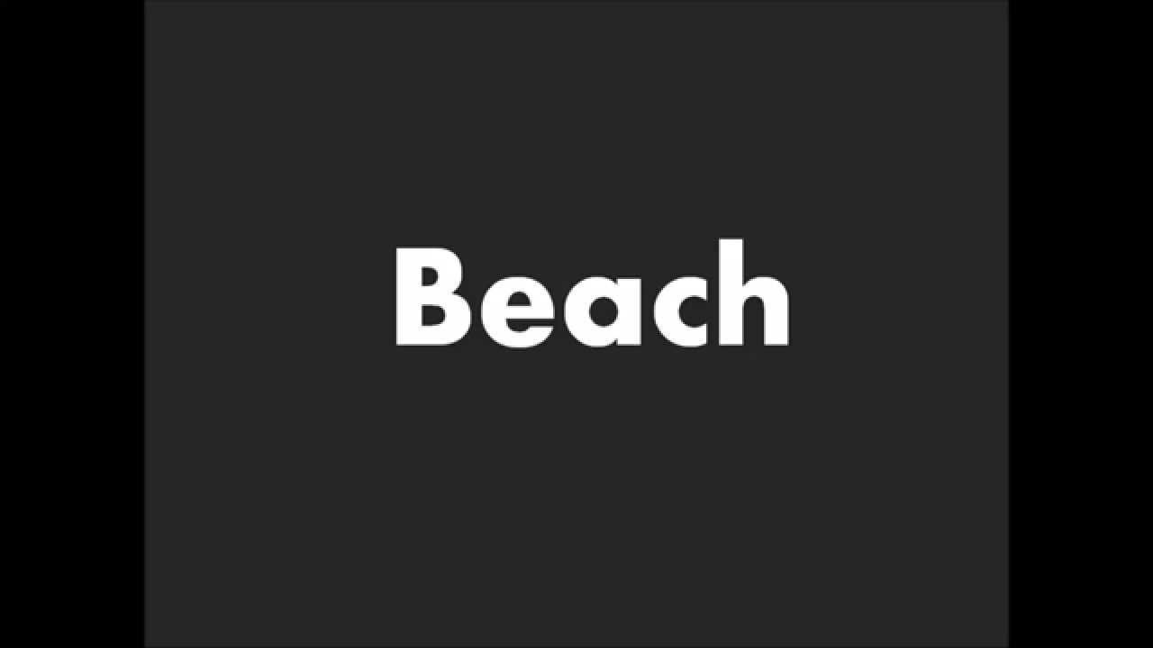 How to Pronounce Beach