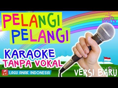 PELANGI PELANGI 🌈🎤 Lagu Anak Versi KARAOKE TANPA VOKAL Terbaru