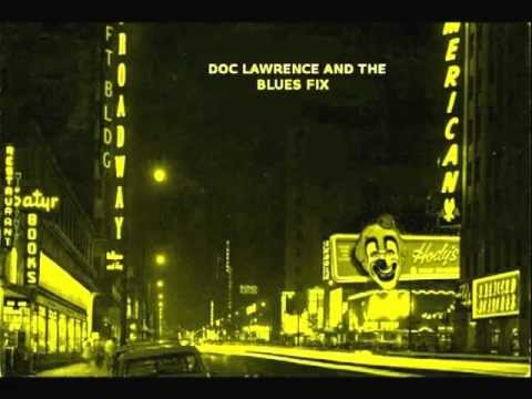 Doc Lawrence and the Blues Fix - Hip Shakin' Mama