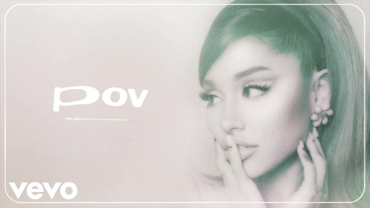 Ariana Grande - pov (audio)