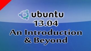 (Part 8) Ubuntu 13.04 Linux Based Free Operating System An Introduction