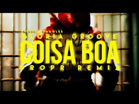 Gloria Groove - Coisa Boa DROPR Remix