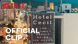 Crime Scene: The Vanishing at the Cecil Hotel | The Kind of Ghosts at the Cecil | Netflix