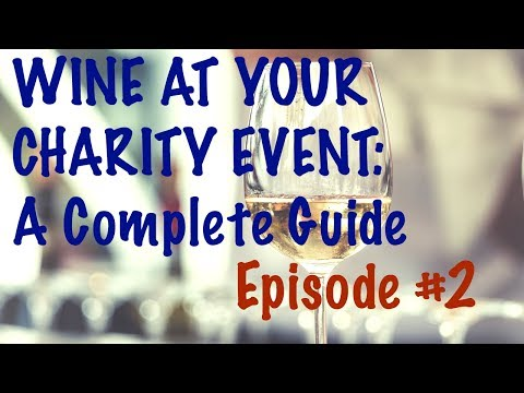 Wine at your Charity Event - A Complete Guide to raising money e at Charity Auctions - Part 2