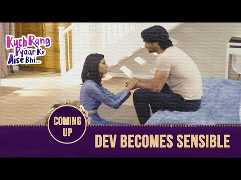 Thumbnail: Dev Becomes Sensible | Kuch Rang Pyar Ke Aise Bhi - Coming Up - Sony TV Serial