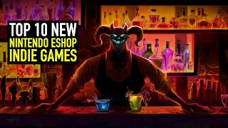 Top 10 New Nintendo Switch Eshop Games Worth Buying