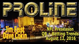 Proline Show:  NFLX Preseason QB Rotations + Betting Trends, August 12, 2016