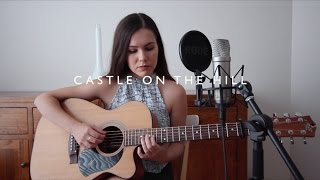 Castle on the Hill- Ed Sheeran (Cover by Asha)