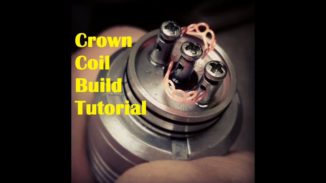 Crown Coil Build Tutorial - YouTube