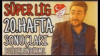 Süper Lig 20.Hafta Sonuçları - Arif Sevimli