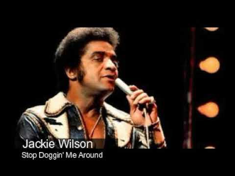 Jackie Wilson  'Stop Doggin' Me Around'