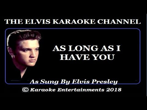 Elvis At The Movies Karaoke As Long As I Have You New Version