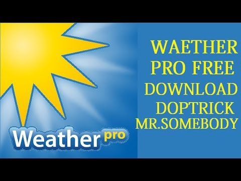 How To Download Weather Pro Apk Free By Mr.Somebody.