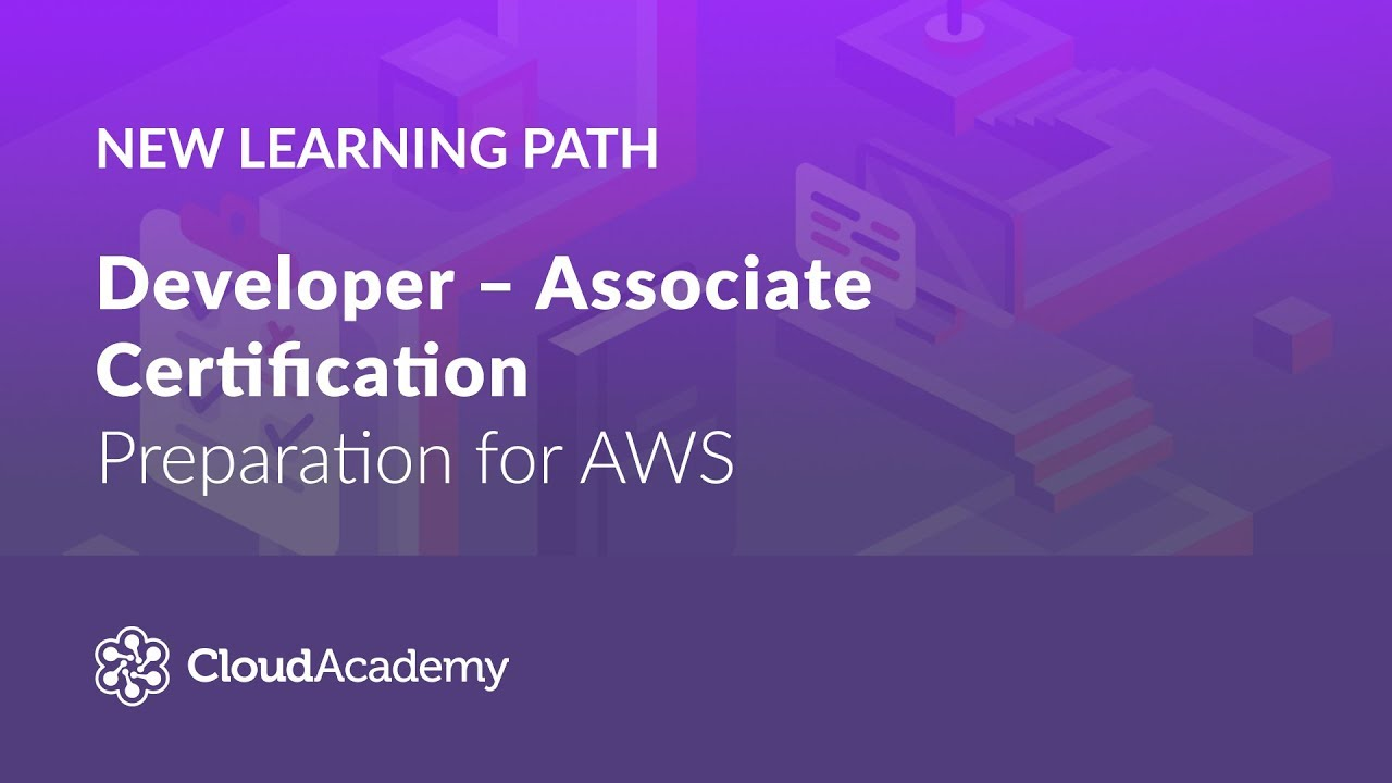 Aws Developer Associate Certification New Learning Path From Cloud