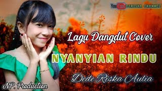 Download Lagu Nyanyian Rindu Cover-Dede Riska Aulia mp3
