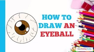 How to Draw an Eyeball in a Few Easy Steps: Drawing Tutorial for Kids and Beginners