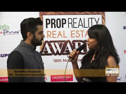 PROPREALITY REAL ESTATE AWARD SHOW: - An Interview of MR. DUSHYANT GOSWAMI, SUVIDHA PAROJECT, A'BAD.