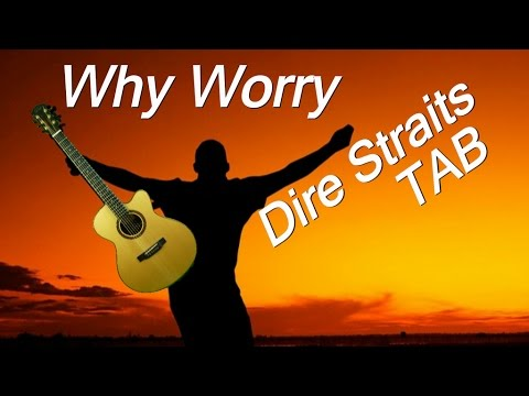 Why Worry - Acoustic Guitar + TAB, Chords (Dire Straits cover)