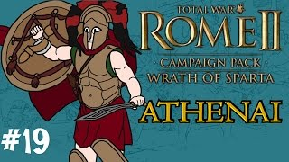 Total War: Rome 2 - Wrath of Sparta - Athenai (Athens) Campaign - Part 19!