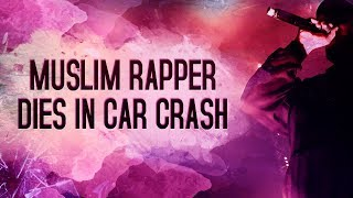 Muslim Rapper Dies In Car Crash!