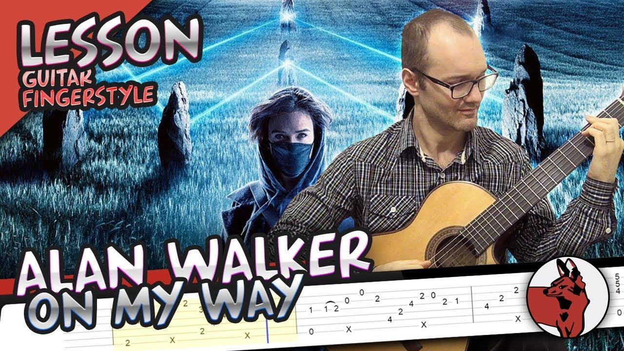 On My Way - Alan Walker - Guitar Fingerstyle Tutorial ...