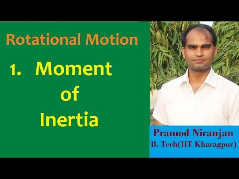 1. Physics | Class 11 | RBD | Concept of Moment of Inertia | by Pramod Niranjan