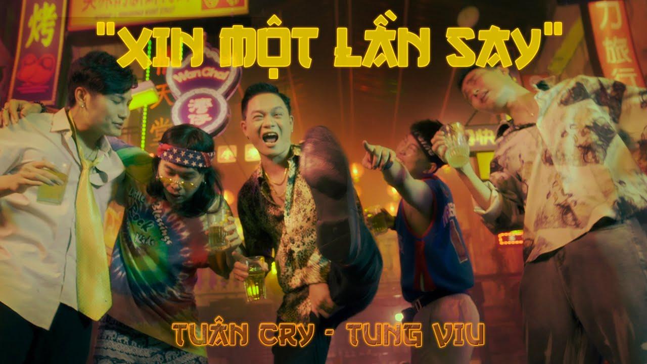 TUẤN CRY ft. TÙNG VIU - XIN MỘT LẦN SAY | OFFICIAL MV