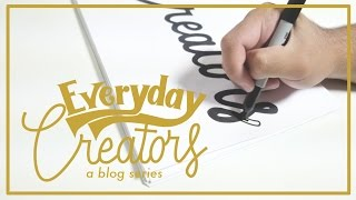 Everyday Creators | Hand Lettering Process