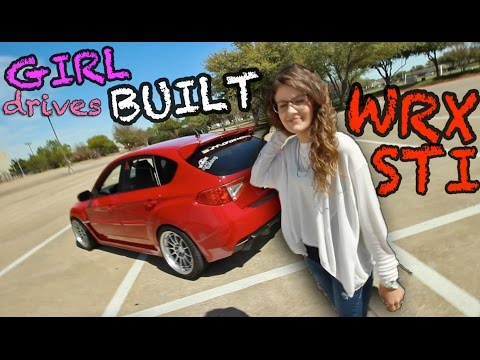 My Fiancée Drives My Built WRX STi!