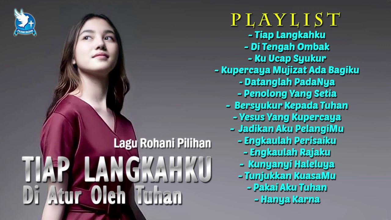Download Lagu Rohani Pilihan TIAP LANGKAHKU DI ATUR OLEH TUHAN    Full Album Rohani Pilihan 2021