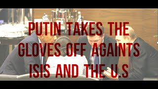Putin Takes The Gloves Off Against The U.S