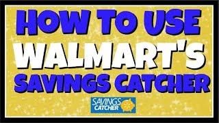How To Use Walmarts Saving Catcher App