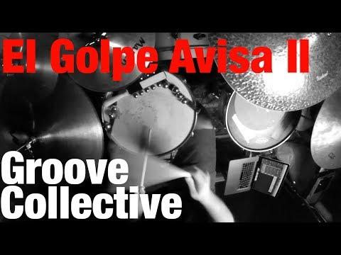 Groove Collective 🎸 El Golpe Avisa II