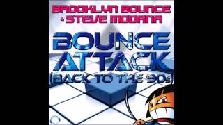 Brooklyn Bounce & Steve Modana - Bounce Attack (Back To The 90s)(Video Edit)