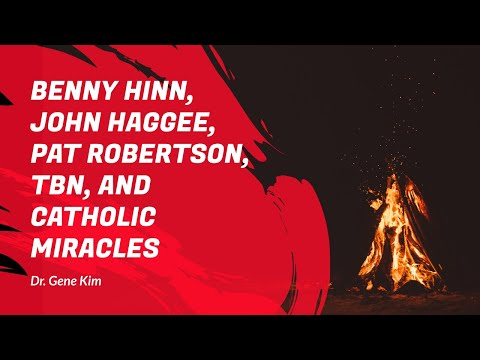 End Times & Demons 6: Benny Hinn, John Haggee, Pat Robertson, TBN, and Catholic Miracles