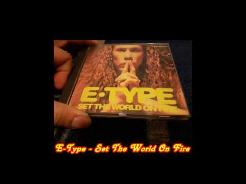 E-Type - Set The World On Fire (7'' Version)