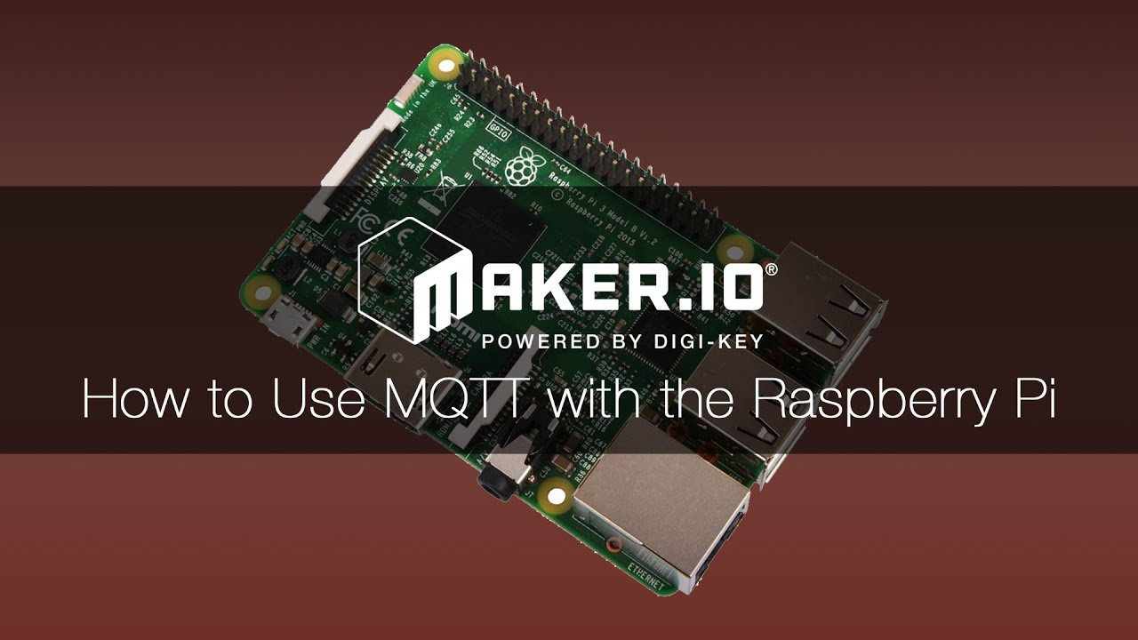 How to Use MQTT with the Raspberry Pi